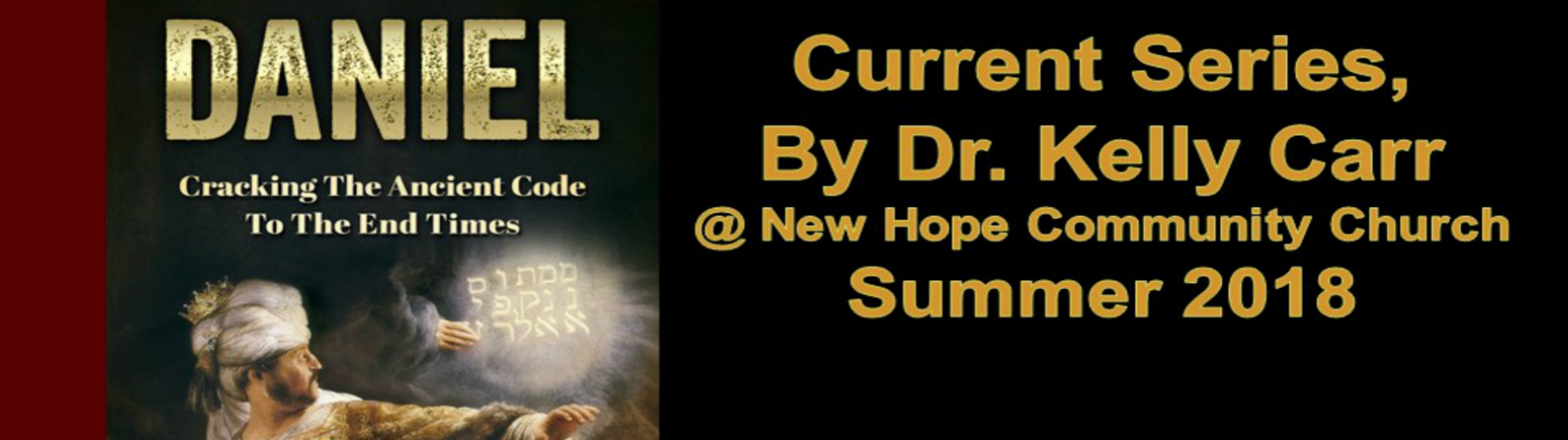 Daniel: Cracking the Ancient Code to the End Times